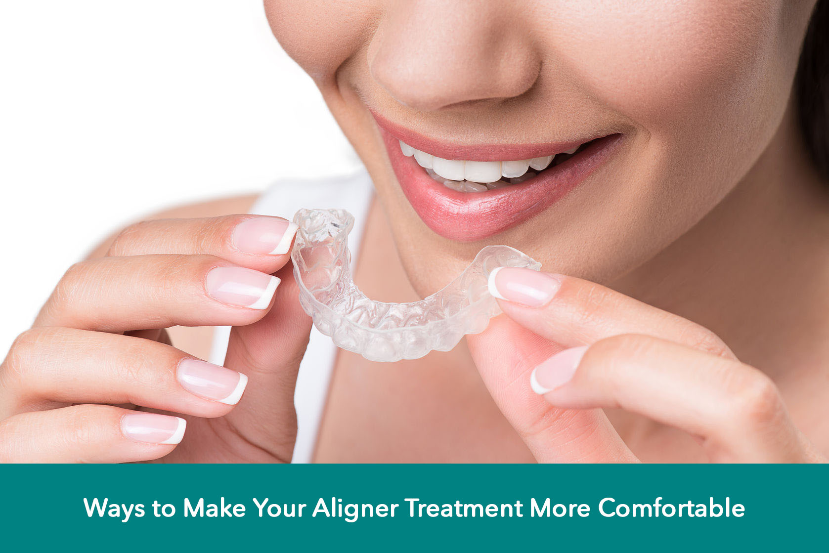 Ways to Make Your Aligner Treatment More Comfortable